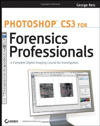 Download Photoshop CS3 for Forensics Professionals: A Complete Digital Imaging Course for Investigators Pdf