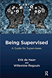 Being Supervised: A Guide for Supervisees (English Edition)