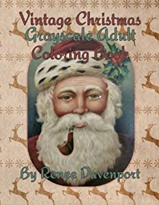 Vintage Christmas Grayscale Adult Coloring Book