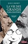 La vie des grands philosophes par Baudet