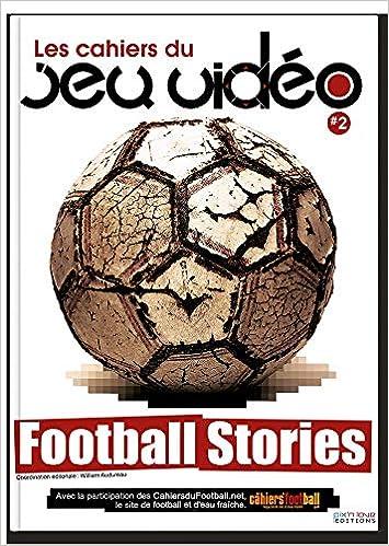 Les cahiers du jeu vidéo, N° 2 : Football stories