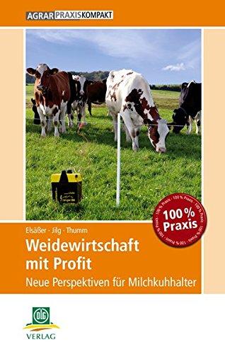 Weidewirtschaft mit Profit: Neue Perspektiven für Milchkuhhalter (AgrarPraxis kompakt)