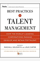 Best Practices in Talent Management: How the World's Leading Corporations Manage, Develop, and Retain Top Talent Hardcover