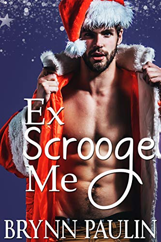 Ex Scrooge Me (Love for the Holiday Book 1) by [Paulin, Brynn]
