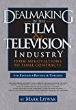 Dealmaking in the Film & Television Industry, 4th Edition