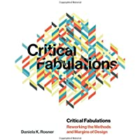Critical Fabulations: Reworking the Methods and Margins of Design