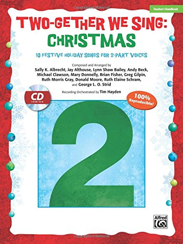Two-Gether We Sing -- Christmas: 10 Festive Arrangements for 2-Part Voices (Kit), Book & Enhanced CD (2 Part Arrangements)