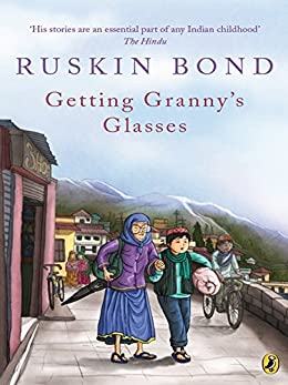 Getting Granny's Glasses - Ruskin Bond Books