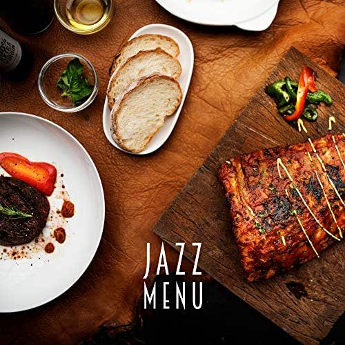 Jazz Menu: Mood Music to Consume Meals and Food, a Romantic Dinner, Lunch, Elegant Parties, Social Gatherings, and Exquisite Dinners in the Comfort of Your Home or Restaurant