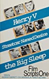 Film Scripts One: Henry 5, Streetcar Named Desire, the Big Sleep