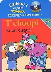 pack 10 t'choupi 2011 (t'choupi va au cirque+s'occupe de sa petite soeur)
