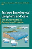 img - for Enclosed Experimental Ecosystems and Scale: Tools for Understanding and Managing Coastal Ecosystems book / textbook / text book