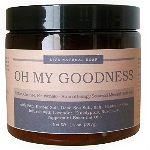 Oh My Goodness DETOX Bath Salts/All Natural Seaweed-Mineral Bath Soak Blend/Organic Essential Oils of Eucalyptus, Lavender, Rosemary, Peppermint/Cleanse the Body, Relax Muscles and - Natural Salts Soak Mineral