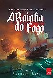 """A Rainha do Fogo: Livro III da trilogia """"A sombra do corvo"""""""