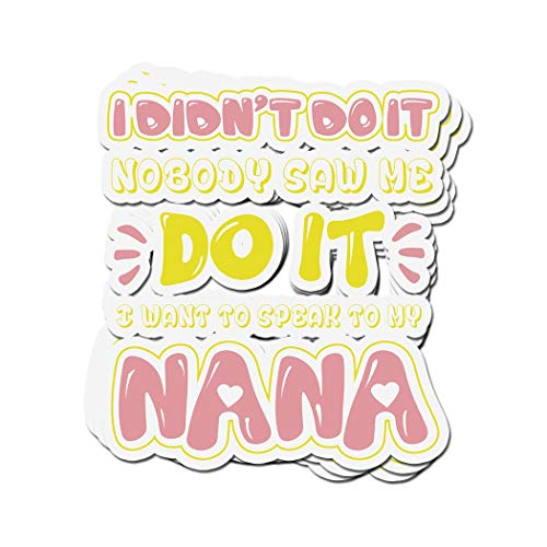ViralTee 3 PCs Stickers Funny Kids Didn't Do It I Want to Speak to My Nana Gift 4 × 3 Inch Die-Cut Decals