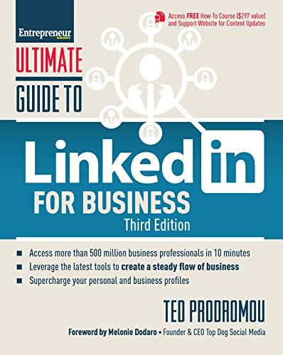 Ultimate Guide to LinkedIn for Business: Access more than 500 million people in 10 minutes (Ultimate Series)