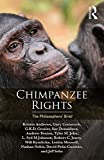 img - for Chimpanzee Rights: The Philosophers' Brief book / textbook / text book