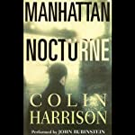 Manhattan Nocturne: A Novel | Colin Harrison