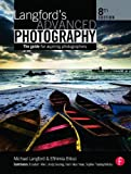 Langford's Advanced Photography, Eighth Edition: The guide for aspiring photographers (The Langford Series)