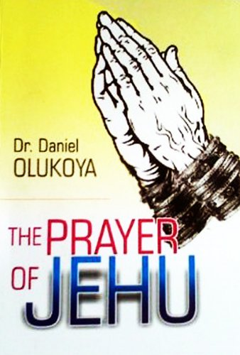 The prayer of jehu kindle edition by dr d k olukoya religion the prayer of jehu by olukoya dr d k fandeluxe
