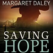 Saving Hope: The Men of the Texas Rangers, Book 1 | Margaret Daley