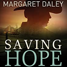 Saving Hope: The Men of the Texas Rangers, Book 1 Audiobook by Margaret Daley Narrated by Carly Robins