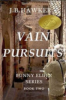 Vain Pursuits (Bunny Elder Adventures Book 2) by [Hawker, J. B.]