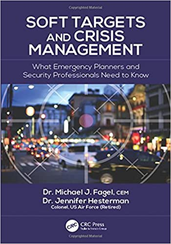 Soft Targets and Crisis Management What Emergency Planners and Security Professionals Need to Know