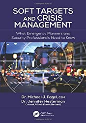 Soft Targets and Crisis Management: What Emergency Planners and Security Professionals Need to Know