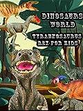 Dinosaurs World: Tyrannosaurus Rex For Kids