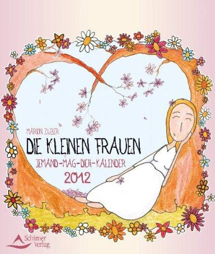 Die kleinen Frauen - Jemand-mag-dich-Kalender 2012
