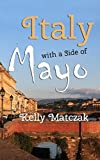 Italy with a Side of Mayo