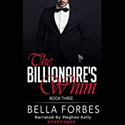 The Billionaire's Whim: A Billionaire's Romance, Book Three | Bella Forbes