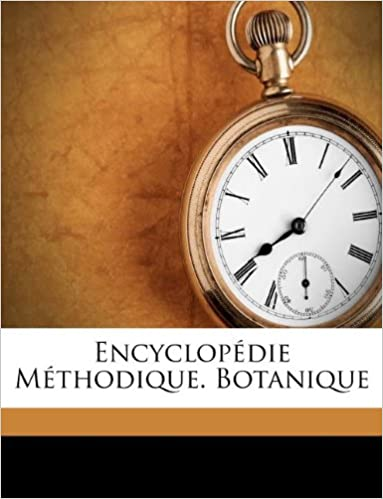 Lire Encyclopedie Methodique. Botanique pdf, epub ebook
