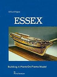 32 Gun Frigate Essex: Building a Plank on Frame Model