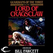 Lord of Cragsclaw: Guardians of the Three, Book 1 | Bill Fawcett, Neal Randall