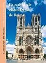 La cathédrale Notre-Dame de Reims par Réunion des musées nationaux