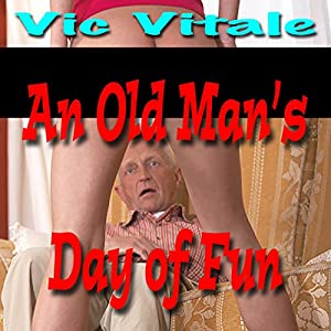 An Old Man's Day of Fun Audiobook