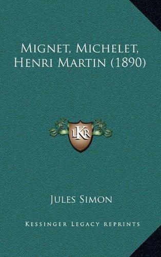 Mignet, Michelet, Henri Martin (1890) pdf