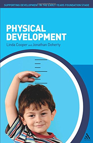 Physical Development (Supporting Development in the Early Years Foundation Stage) (Supporting Physical Development In The Early Years)