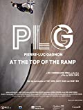 PLG - Pierre-Luc Gagnon - At the Top of the Ramp