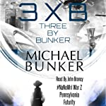 Three by Bunker: Three Short Works of Fiction | Michael Bunker