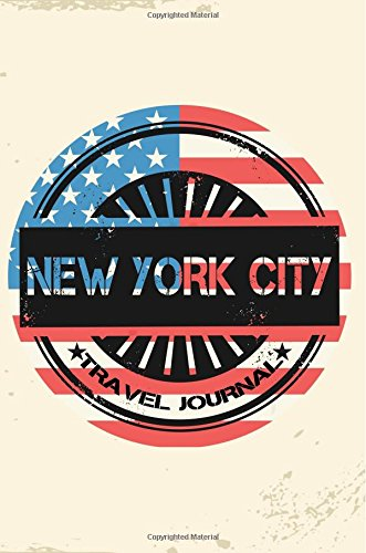 New York City Travel Journal: Blank Travel Notebook (6x9), 108 Lined Pages, Soft Cover (Blank Travel Journal)(Travel Journals To Write In)(US Flag)