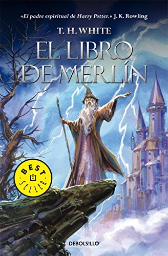 El Libro de Merlin (Best Seller (Debolsillo)) Tapa blanda – 18 jun 2013 T. H. White Debolsillo Mexico 6073112092 Action & Adventure