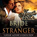 Bride of a Stranger Audiobook by Jennifer Blake Narrated by Robin Miles