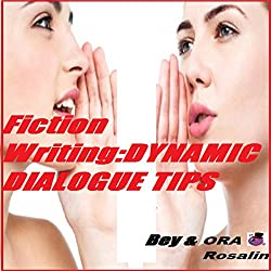 Fiction Writing: Dynamic Dialogue Tips, Writing Dialogue Format, Writing Examples