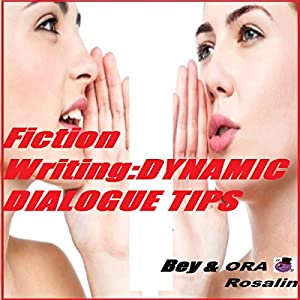 Fiction Writing: Dynamic Dialogue Tips, Writing Dialogue Format, Writing Examples Audiobook