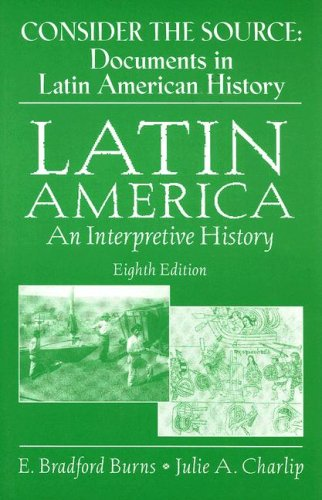 Consider the Source: Documents in Latin American History