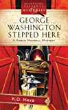 George Washington Stepped Here: Karen Maxwell Mystery Series #1 (Heartsong Presents Mysteries #20)