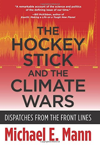 The Hockey Stick and the Climate Wars: Dispatches from the Front (Silver Sticks Hockey)